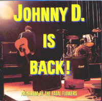 Fatal Flowers - Johnny D. Is Back!