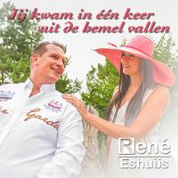 René Eshuijs - Jij kwam in één keer uit de hemel vallen