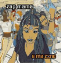 Zap Mama - A Ma Zone (new release)
