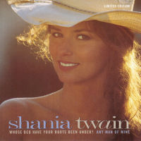 Shania Twain - Whose Bed Have Your Boots Been Under? / Any Man Of Mine (Limited Edition) (USA)