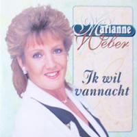 Marianne Weber - Ik Wil Vannacht