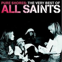 All Saints - Pure Shores: The Very Best of All Saints