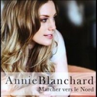 Annie Blanchard - Marcher Vers Le Nord