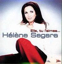 Hélène Ségara (Helene Ségara) - Elle Tu L'aimes