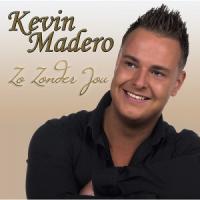 Kevin Madero - Zo zonder jou