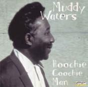 Muddy Waters - Hoochie Coohie Man (1996)