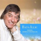 Bata Illic - Immer, immer wieder du