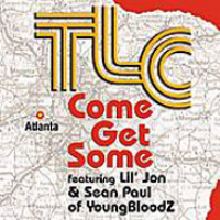 TLC - Come Get Some (Featuring Lil Jon & Sean P)