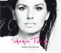 Shania Twain - When You Kiss Me (Europe Promo CD)