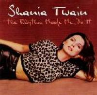 Shania Twain - The Rhythm Made Me Do It