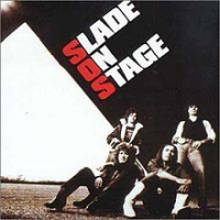 Slade - Slade On Stage