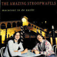 The Amazing Stroopwafels - Macaroni In De Nacht (1990)