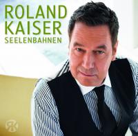 Roland Kaiser - Seelenbahnen