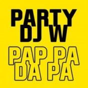 Party DJ W - Pap pa da pa