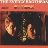 The Everly Brothers - In Our Image