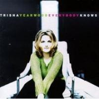 Trisha Yearwood - Everybody Knows (International)