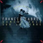 Francis Cabrel - Samedi Soir Sur La Terre