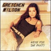 Gretchen Wilson - Here For The Party (Deluxe Edition)