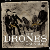 The Drones - Gala Mill