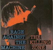 Rage Against the Machine - The Killing Zone