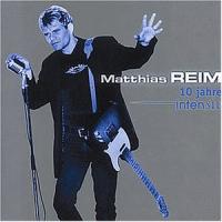 Matthias Reim - 10 Jahre Intensiv