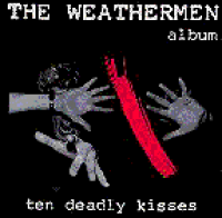 The Weathermen - Ten deadly kisses