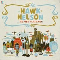 Hawk Nelson - Hawk Nelson... Is My Friend