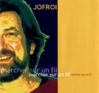 Jofroi - Marcher sur un fil