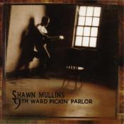 Shawn Mullins - 9th Ward Pickin' Parlor