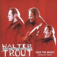 Walter Trout - Face The Music