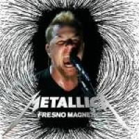 Metallica - Fresno Magnetic
