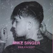 Mike Singer - Paranoid!?