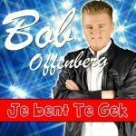 Bob Offenberg - Je bent te gek