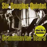 Sir Douglas Quintet - Scandinavian Years
