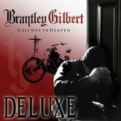 Brantley Gilbert - Halfway To Heaven (Deluxe edition)
