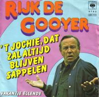 Rijk de Gooyer - 't Jochie,dat zal altijd blijven sappelen/Vakantie ellende