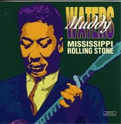 Muddy Waters - Mississippi Rolling Stone