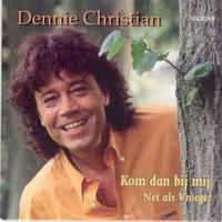Dennie Christian - Kom dan bij mij