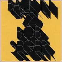 Bob Seger - Back In '72