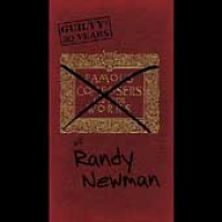 Randy Newman - Guilty: 30 Year Of