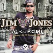Jim Jones - Hustler's P.O.M.E. (Product of My Environment)