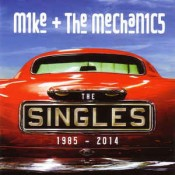 Mike And The Mechanics - The Singles 1985 - 2014
