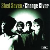 Shed Seven - Change Giver