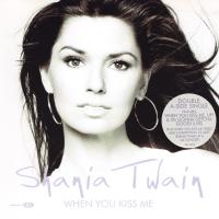 Shania Twain - When You Kiss Me / Up! (UK)