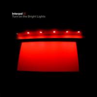Interpol - Turn on the Bright Lights