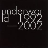 Underworld - 1992 - 2002