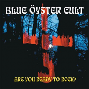 Blue Öyster Cult - Are You Ready to Rock