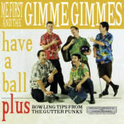 Me First And The Gimme Gimmes - Have a Ball