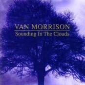 Van Morrison - Sounding In The Clouds