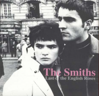 The Smiths - Last Of The English Roses